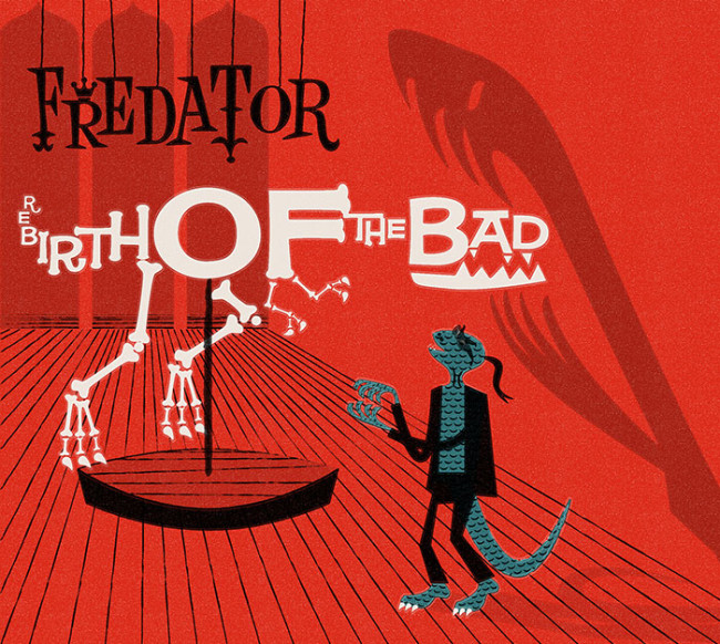 fredator_rebirth-of-the-bad_700px